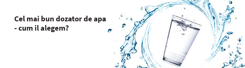 Cel mai bun dozator de apa - cum il alegem?