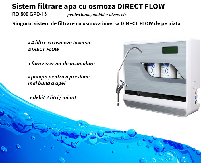 Sistem filtrare apa cu osmoza DIRECT FLOW (fara vas acumulare) RO 800 GPD-13